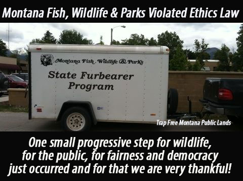 Photo of Montana Fish, Wildlife and Parks trailer being used which used and involved a violation of the rules of conduct required of public officers and public employees who are prohibited by statute, MCA 2-2-121, from using public time, facilities, equipment, supplies personnel or funds in either the support of or opposition to the passage of a ballot initiative in addition to other political activities.